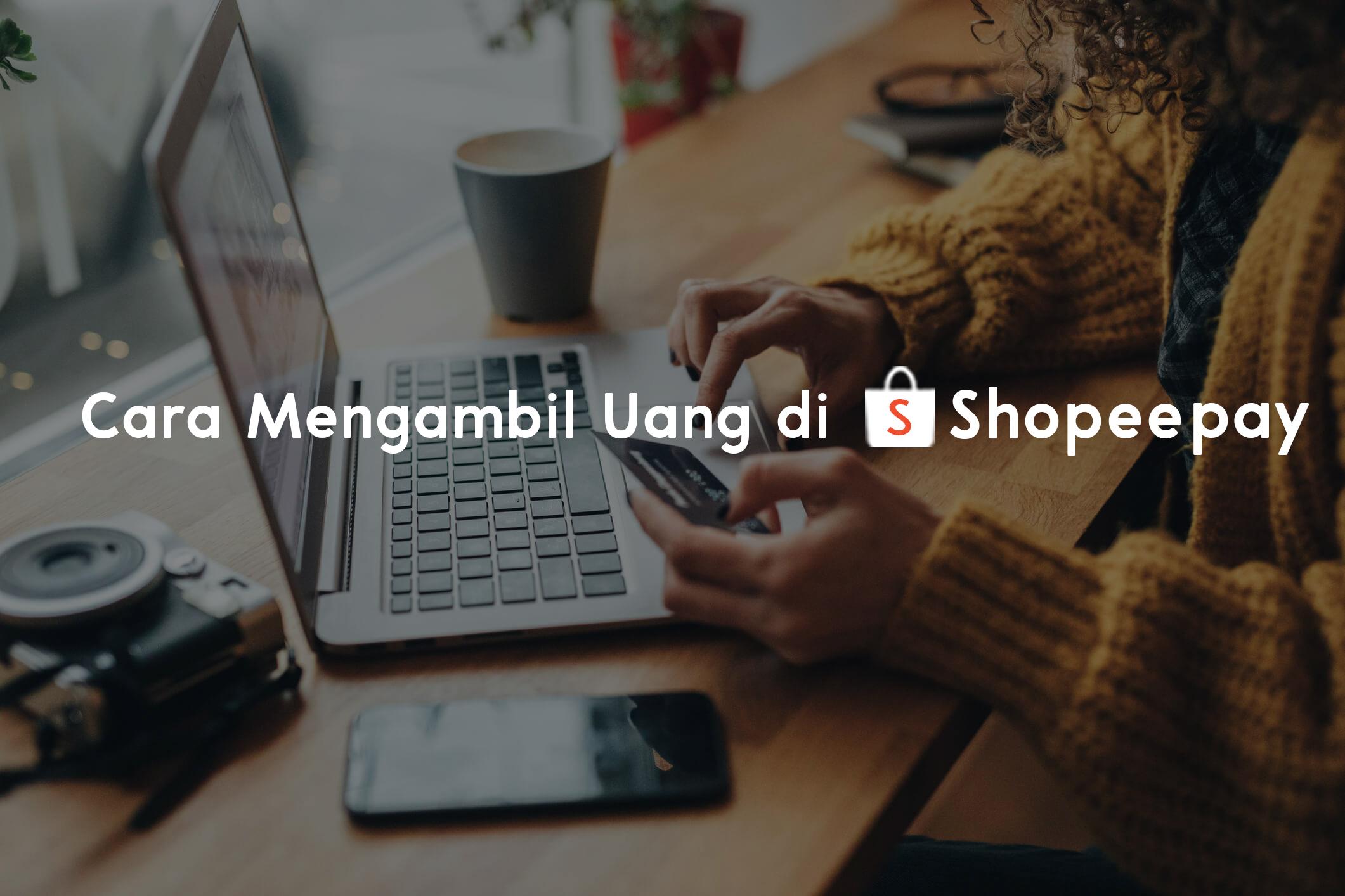 Cara Mengambil Uang di Shopeepay
